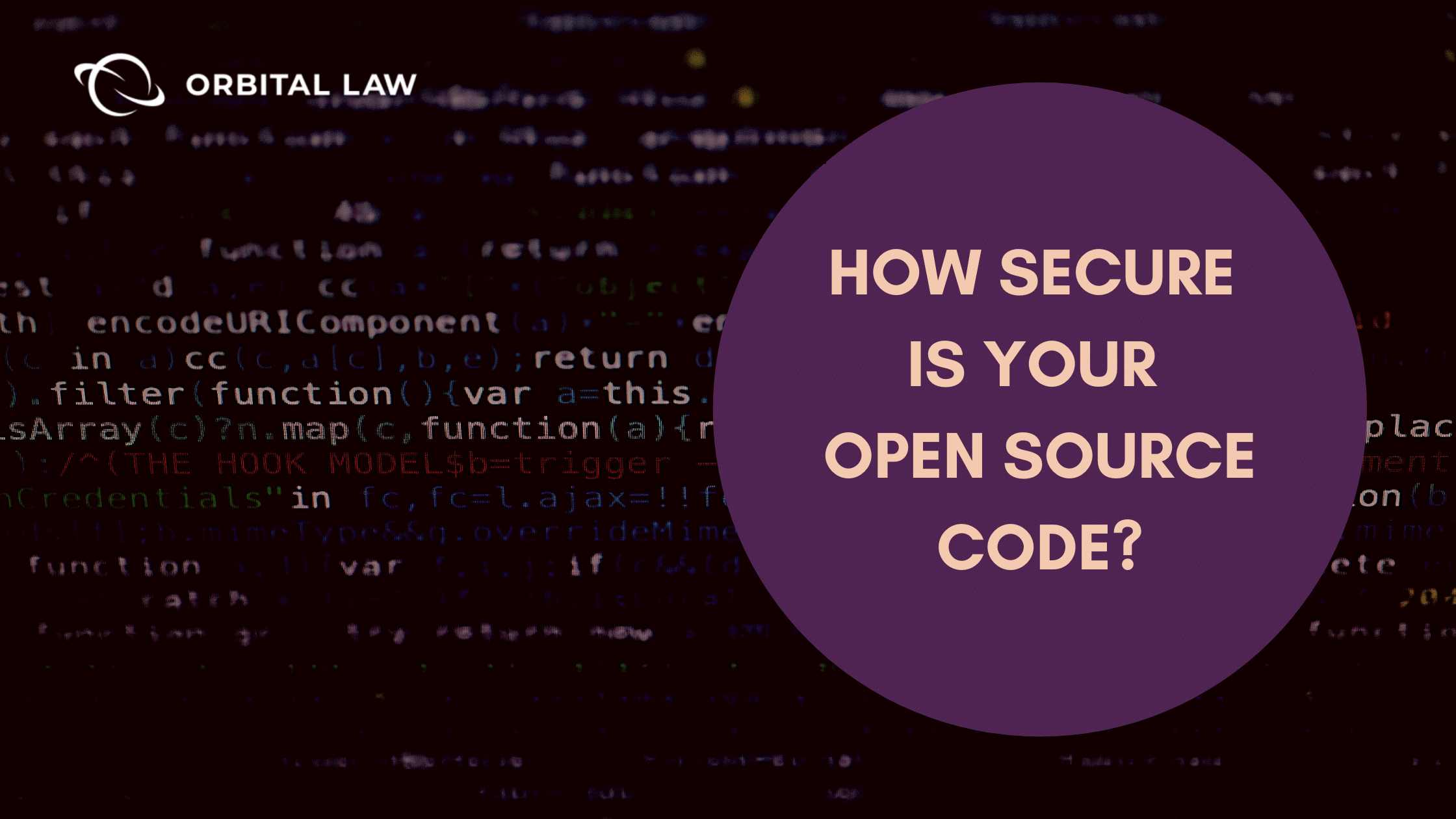 Open Source Software | How to Secure Your Source Code | Orbital Law